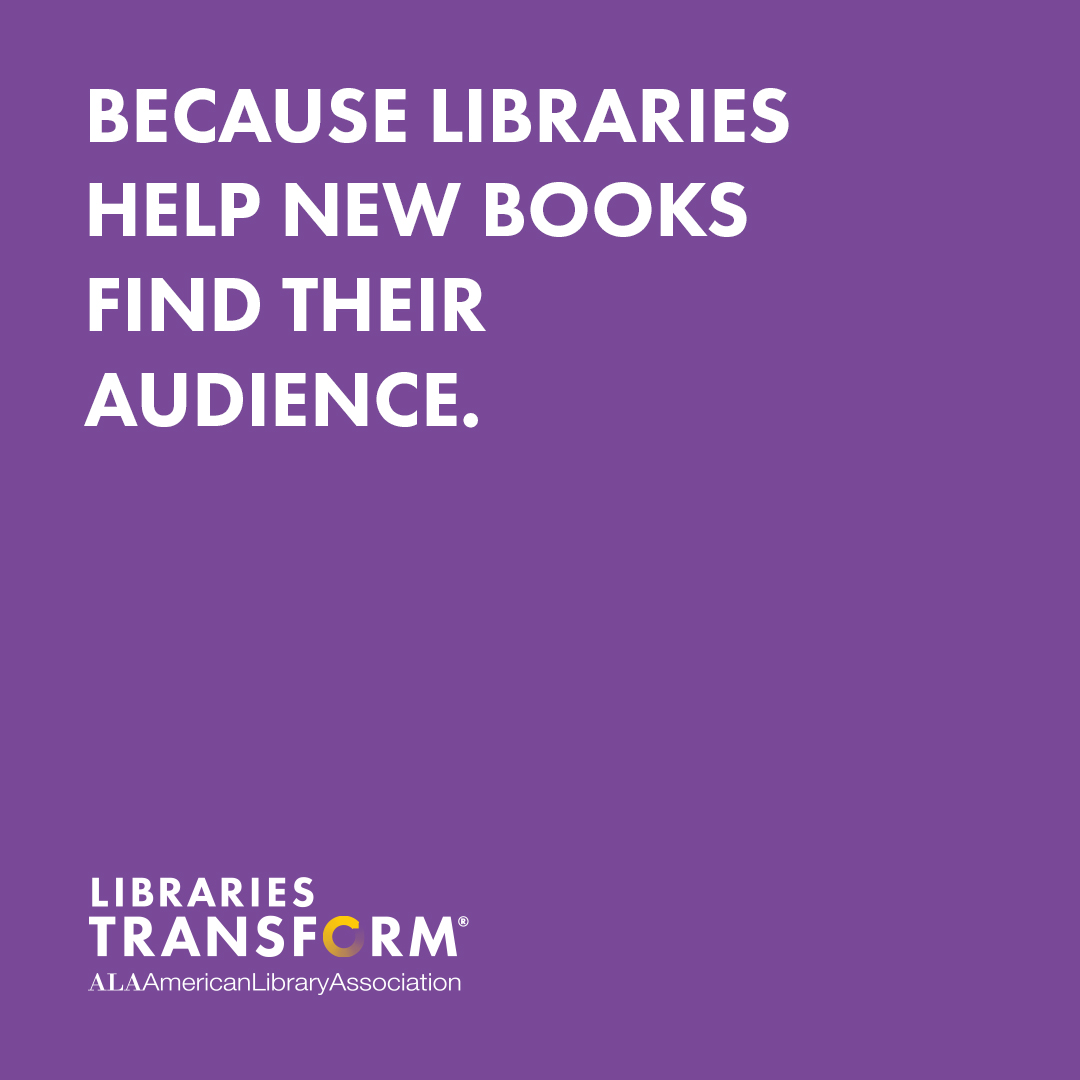 Instagram share: Because libraries help new books find their readers. Libraries Transform