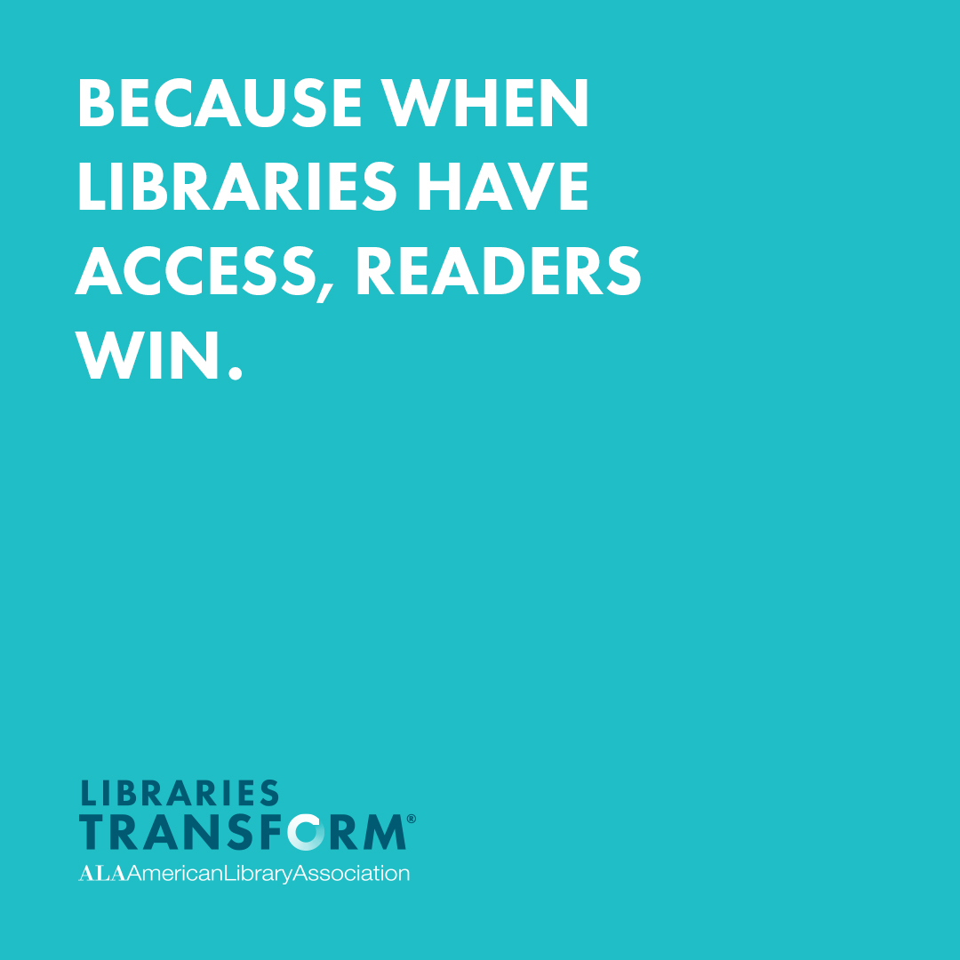 Instagram share: Because when libraries have access, readers win. Libraries Transform
