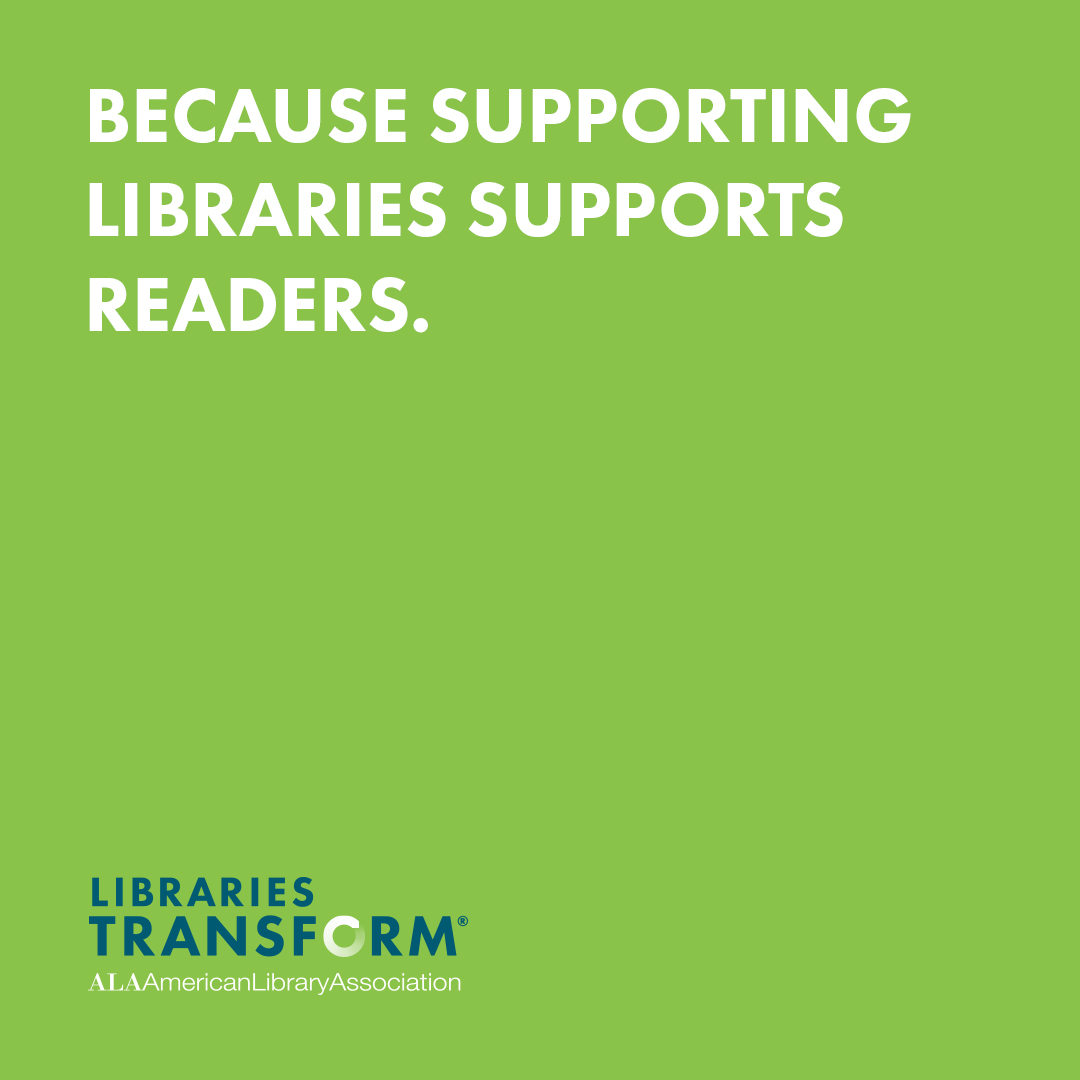 Instagram share: Twitter share: Because supporting libraries supports readers. Libraries Transform