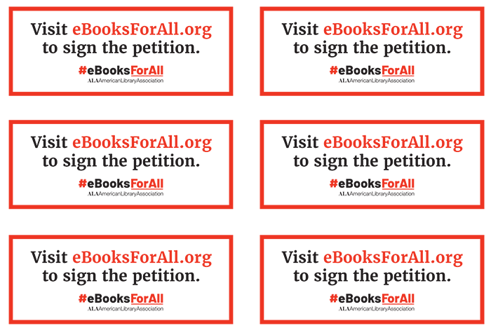 Poster: Care about accessMini-handout: digital graphic: Visit ebookforall.org to sign the petition, #eBooksForAll